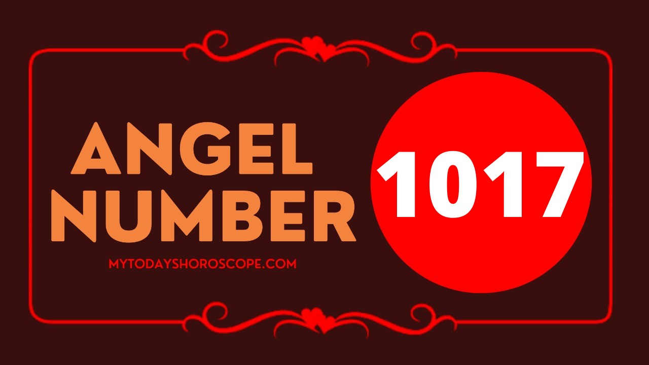 Meaning of Angel Number 1017 when it comes to love